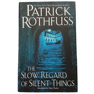 Slow Regard of Silent Things by Patrick Rothfuss